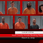 Hunt County inmate booking report    March 21, 2019