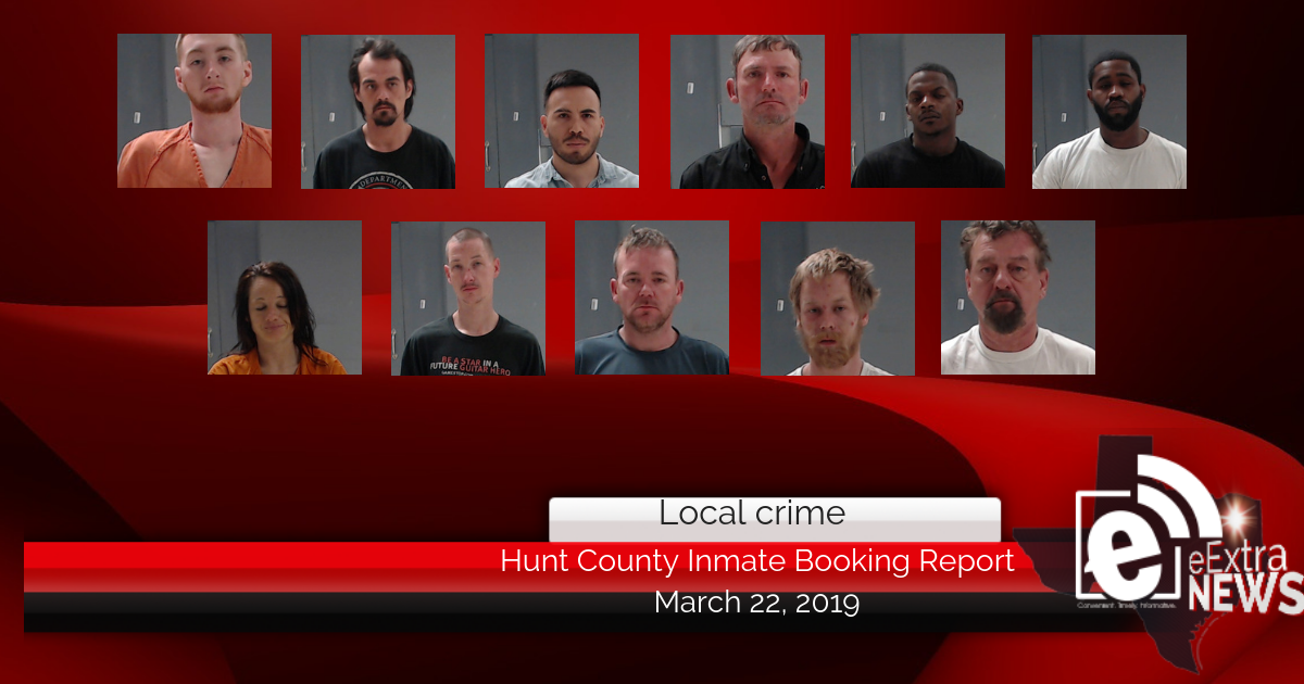 Hunt County inmate booking report || March 22, 2019