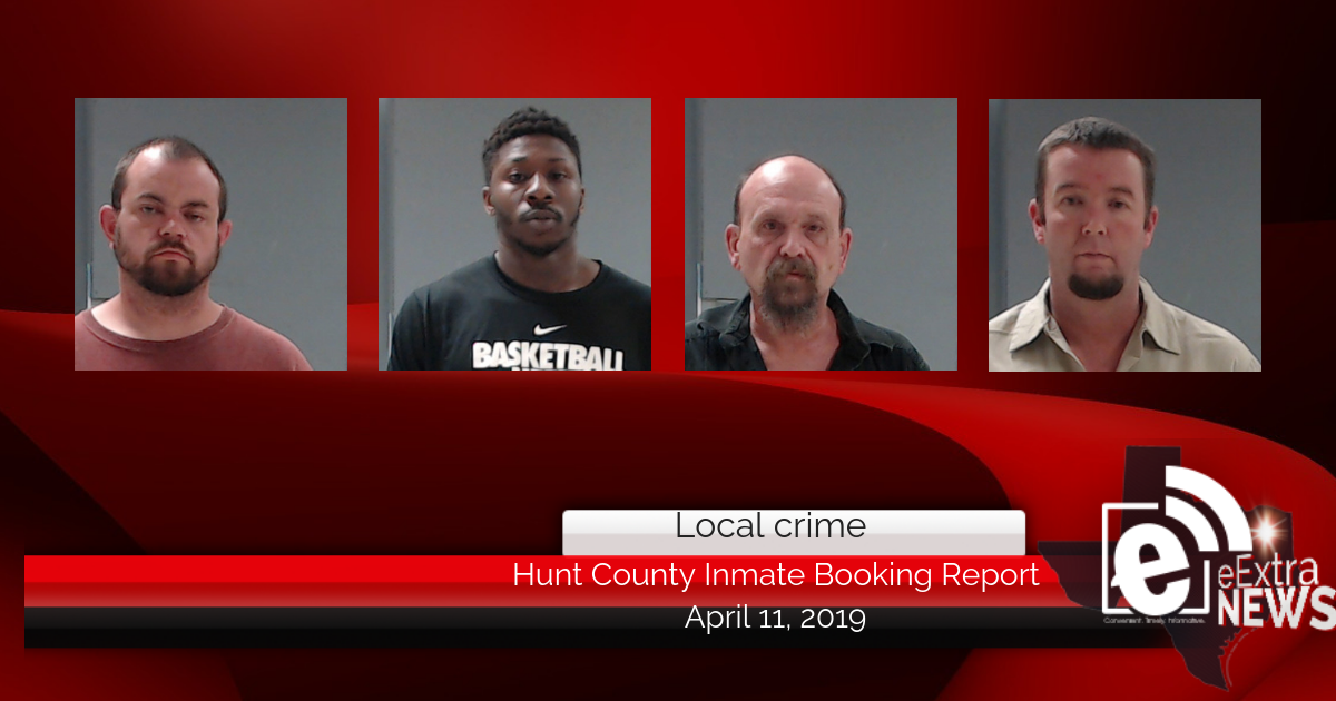 Hunt County inmate booking report    April 11, 2019