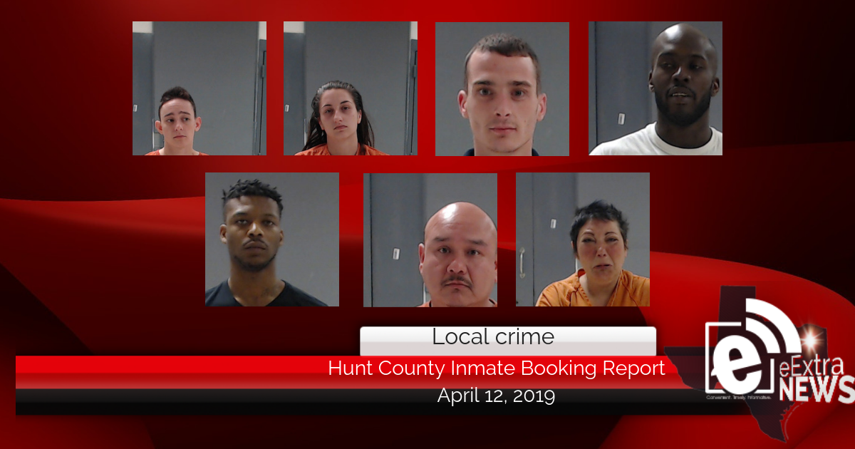 Hunt County inmate booking report || April 12, 2019