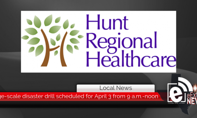 Large-scale disaster drill scheduled for April 3 from 9 a.m.-noon || Hunt Regional Medical Center